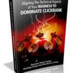 Aligning The Technical Aspects Of Your Business To Dominate Clickbank