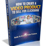 How To Create A Video Product To Sell For Clickbank