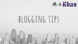 Best 7 Blogging Tips for Success