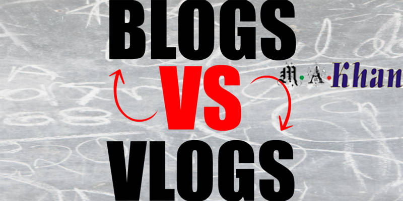 Blogs and Vlogs