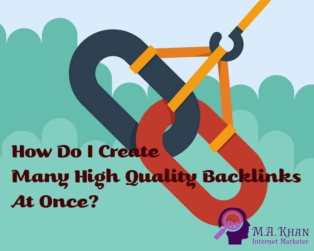 How Do I Create Many High-Quality Backlinks At Once