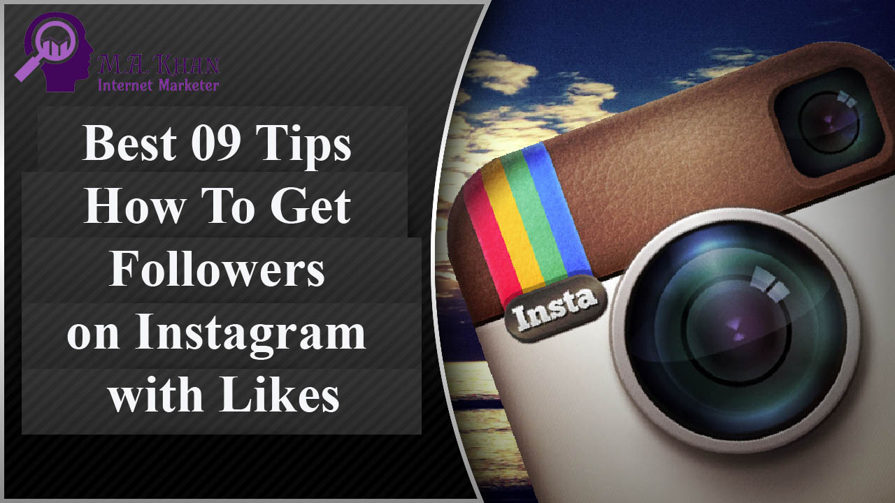 Best 09 Tips How To Get Followers on Instagram with Likes