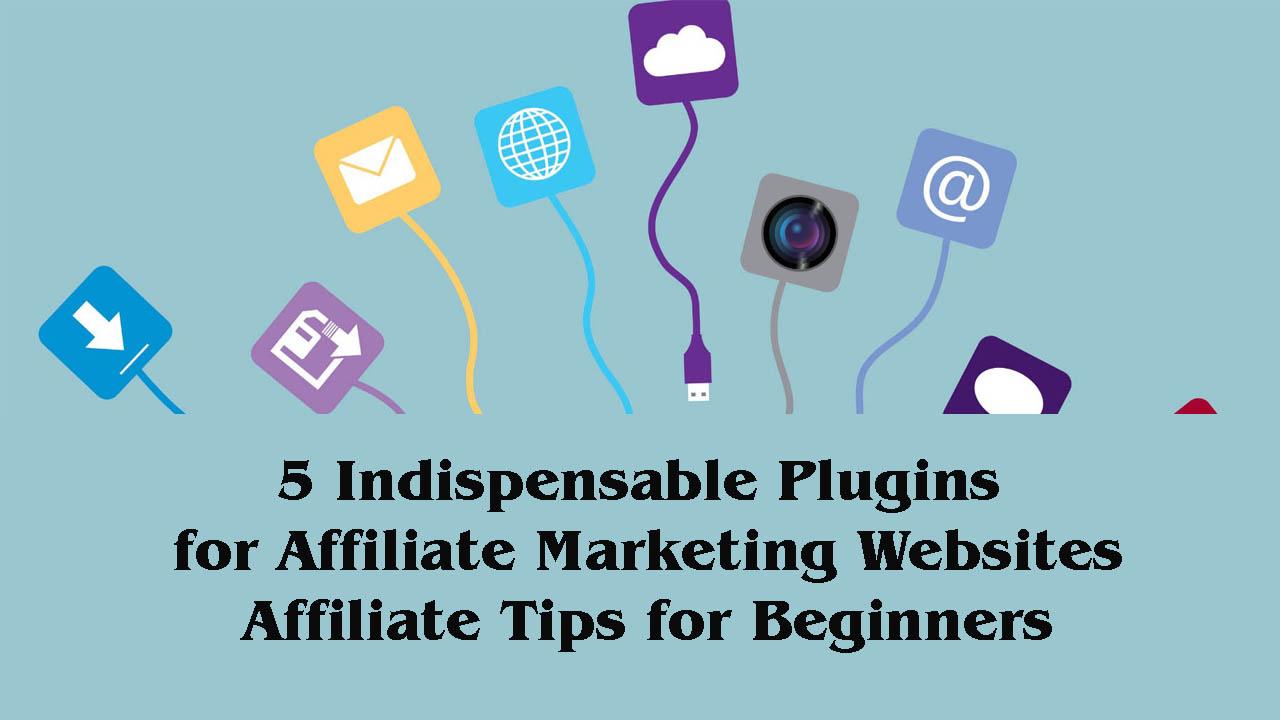 best Plugins for Affiliate Marketing Websites - Affiliate Tips for Beginners